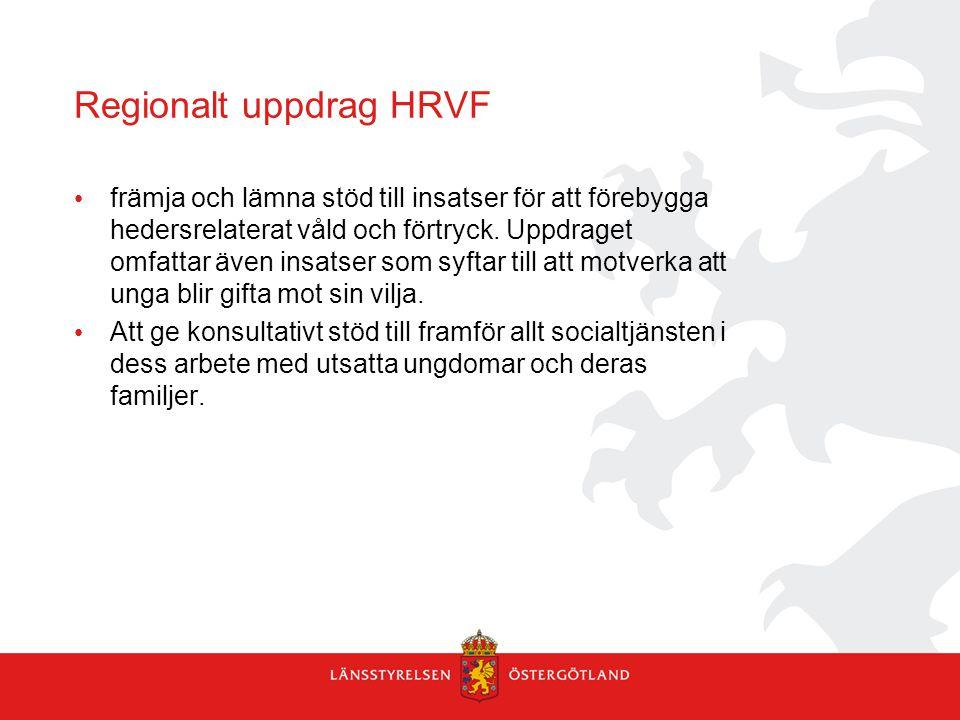 Regionalt uppdrag HRVF främja och lämna stöd till insatser för att förebygga hedersrelaterat våld och förtryck. Uppdraget omfattar även insatser som s