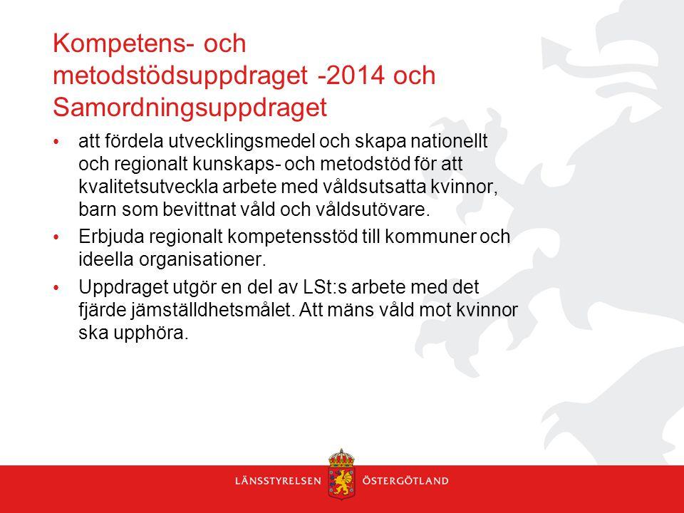 Kompetens- och metodstödsuppdraget -2014 och Samordningsuppdraget att fördela utvecklingsmedel och skapa nationellt och regionalt kunskaps- och metods