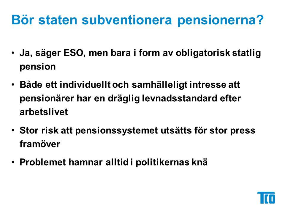 Bör staten subventionera pensionerna.