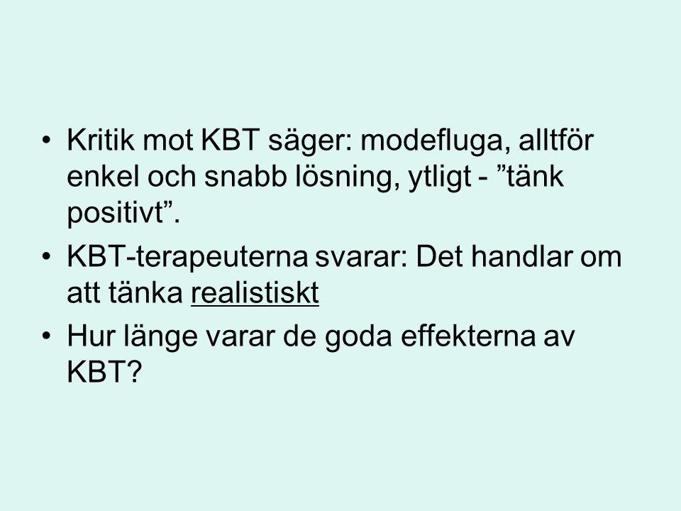 """Kritik mot KBT säger: modefluga, alltför enkel och snabb lösning, ytligt - """"tänk positivt"""". KBT-terapeuterna svarar: Det handlar om att tänka realisti"""