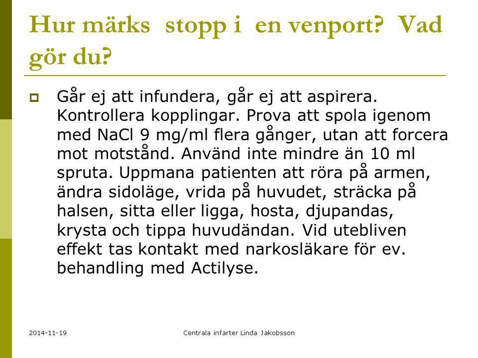 2014-11-19Centrala infarter Linda Jakobsson Hur märks stopp i en venport? Vad gör du?  Går ej att infundera, går ej att aspirera. Kontrollera kopplin