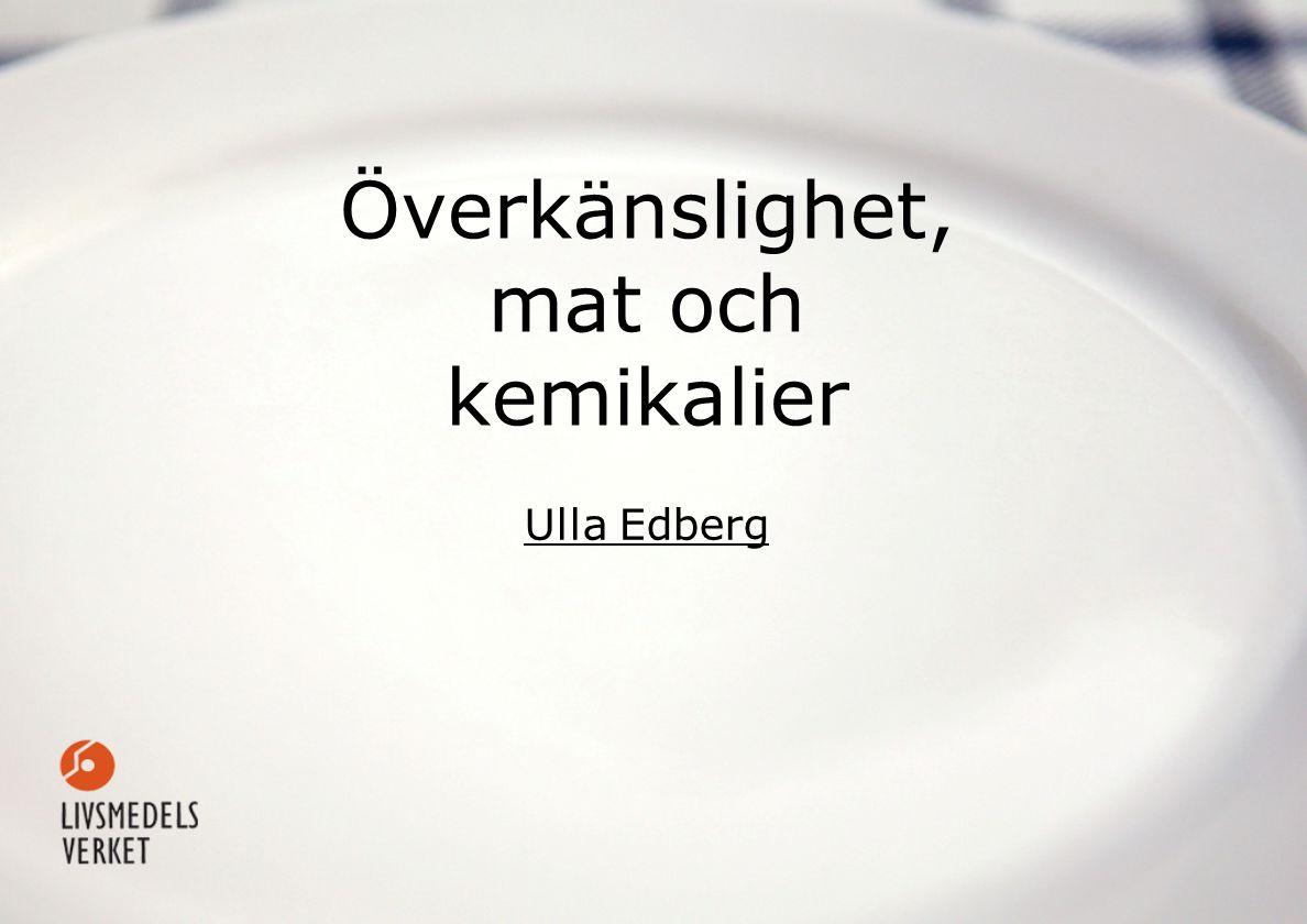 Överkänslighet, mat och kemikalier Ulla Edberg