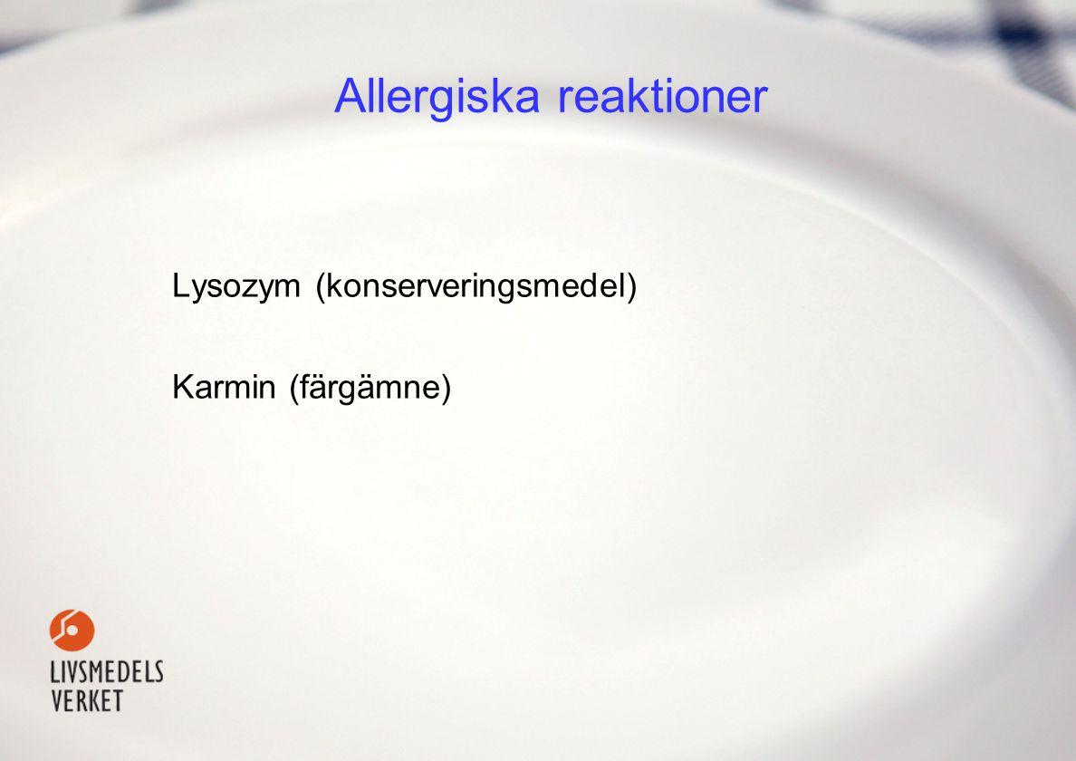 Allergiska reaktioner Lysozym (konserveringsmedel) Karmin (färgämne)
