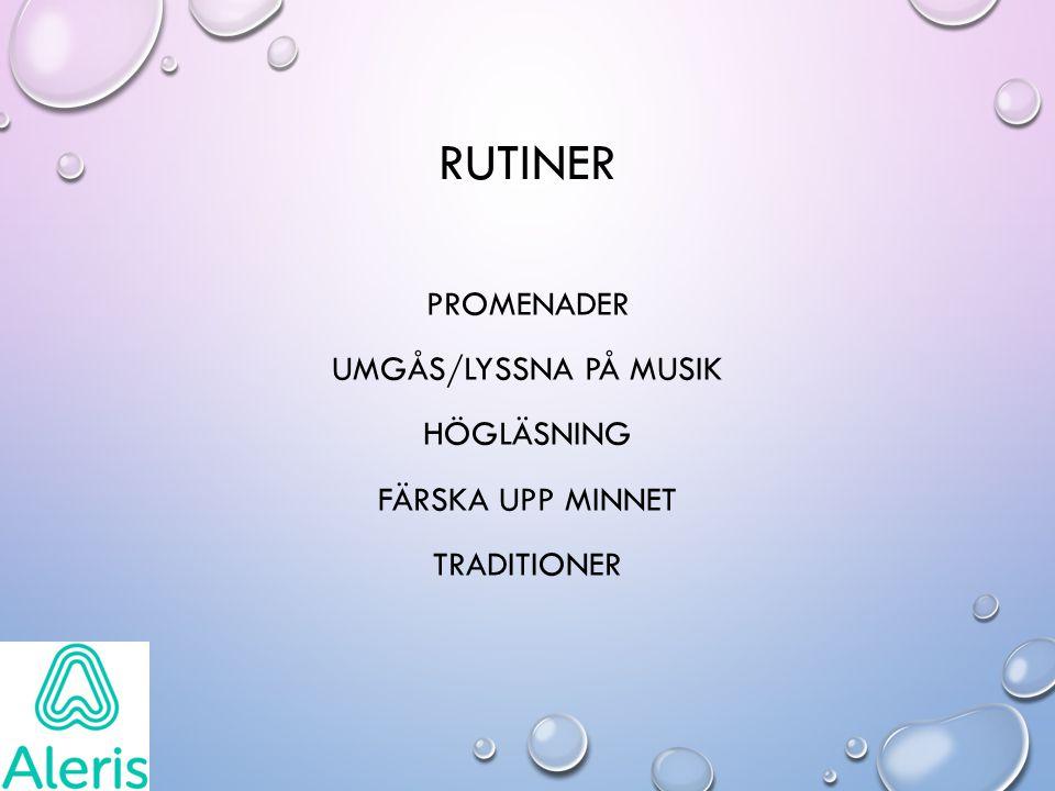 RUTINER PROMENADER UMGÅS/LYSSNA PÅ MUSIK HÖGLÄSNING FÄRSKA UPP MINNET TRADITIONER