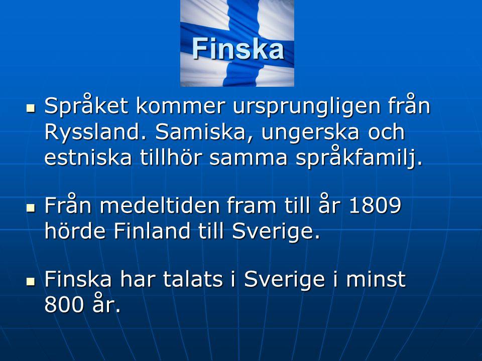 Finska Språket kommer ursprungligen från Ryssland. Samiska, ungerska och estniska tillhör samma språkfamilj. Språket kommer ursprungligen från Rysslan