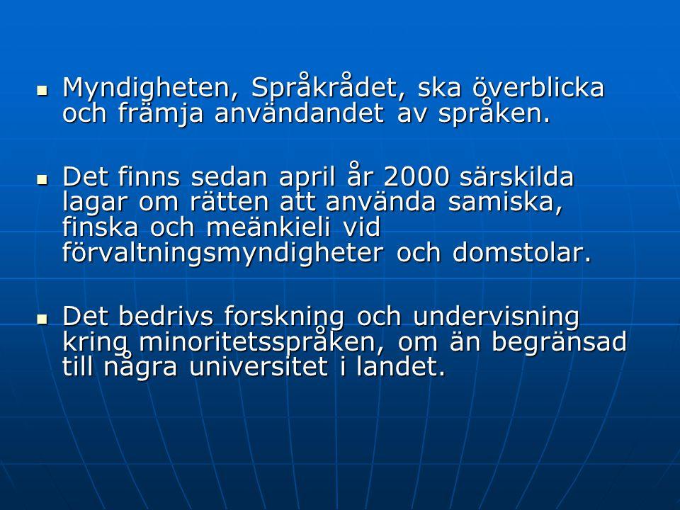 Nya nationella minoritetsspråk Om ett språk talas kontinuerligt i Sverige i mer än tre generationer är det ju inte ett invandrarspråk.