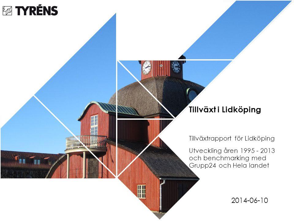 Tillväxt i Lidköping Tillväxtrapport för Lidköping Utveckling åren 1995 - 2013 och benchmarking med Grupp24 och Hela landet 2014-06-10