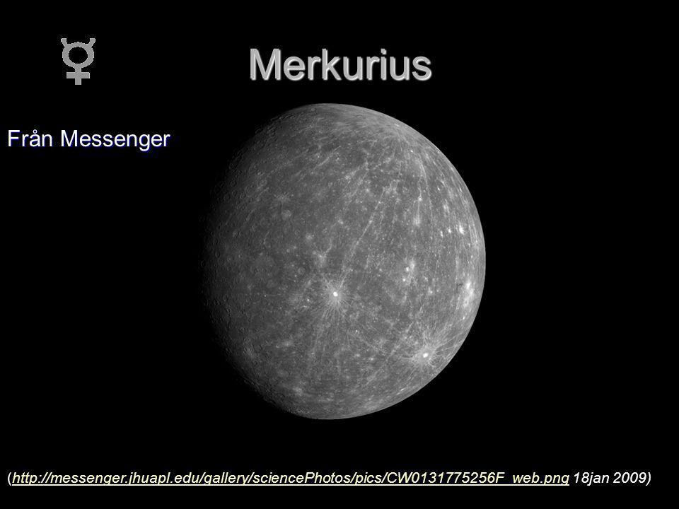 Merkurius (http://messenger.jhuapl.edu/gallery/sciencePhotos/pics/CW0131775256F_web.png 18jan 2009)http://messenger.jhuapl.edu/gallery/sciencePhotos/pics/CW0131775256F_web.png Från Messenger
