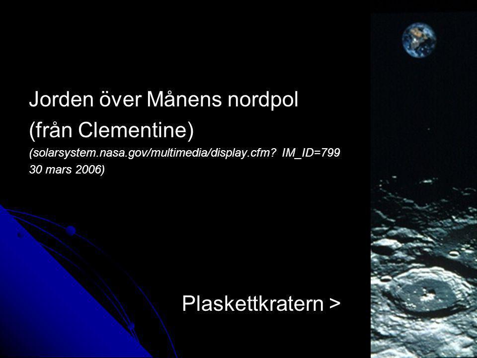 Jorden över Månens nordpol (från Clementine) (solarsystem.nasa.gov/multimedia/display.cfm.