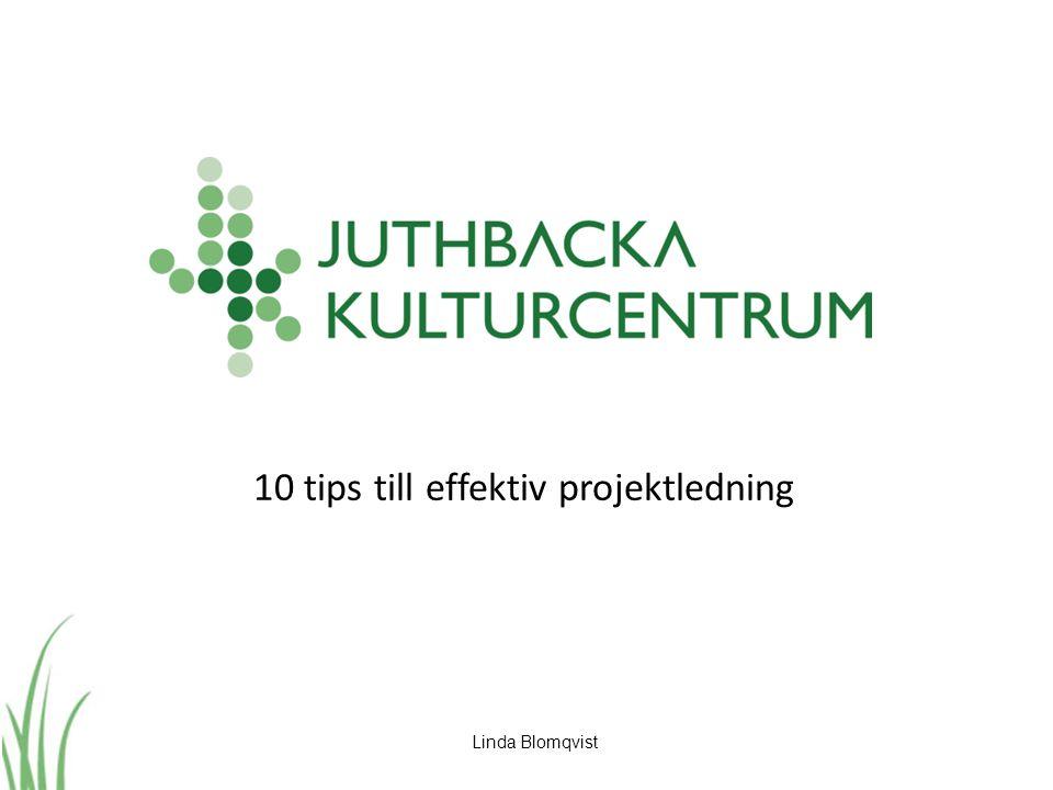10 tips till effektiv projektledning Linda Blomqvist