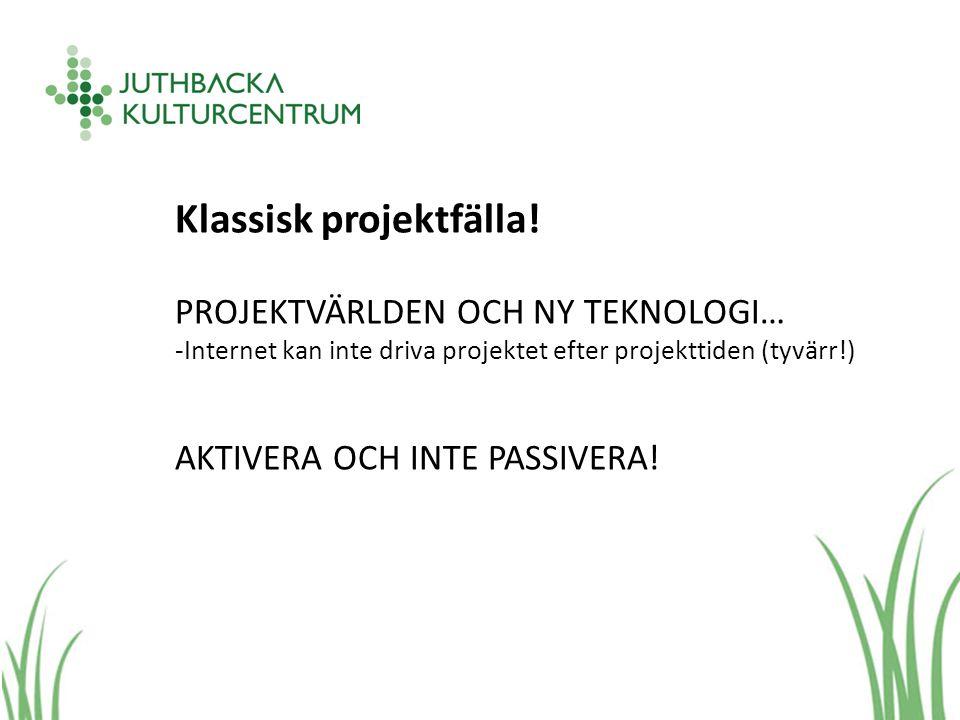 Klassisk projektfälla.