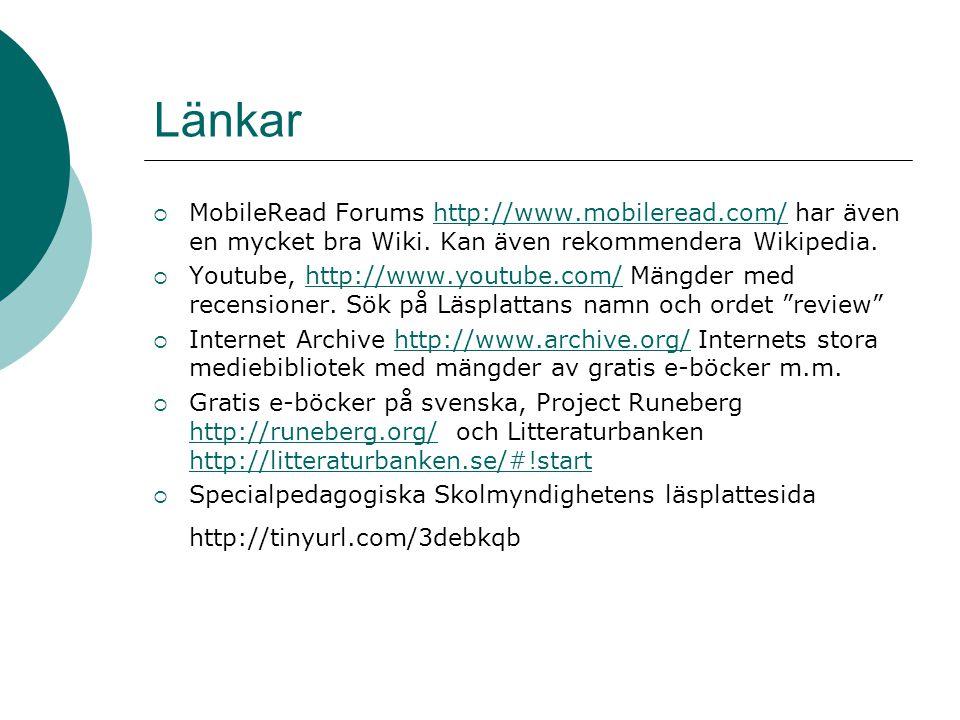 Länkar  MobileRead Forums http://www.mobileread.com/ har även en mycket bra Wiki.