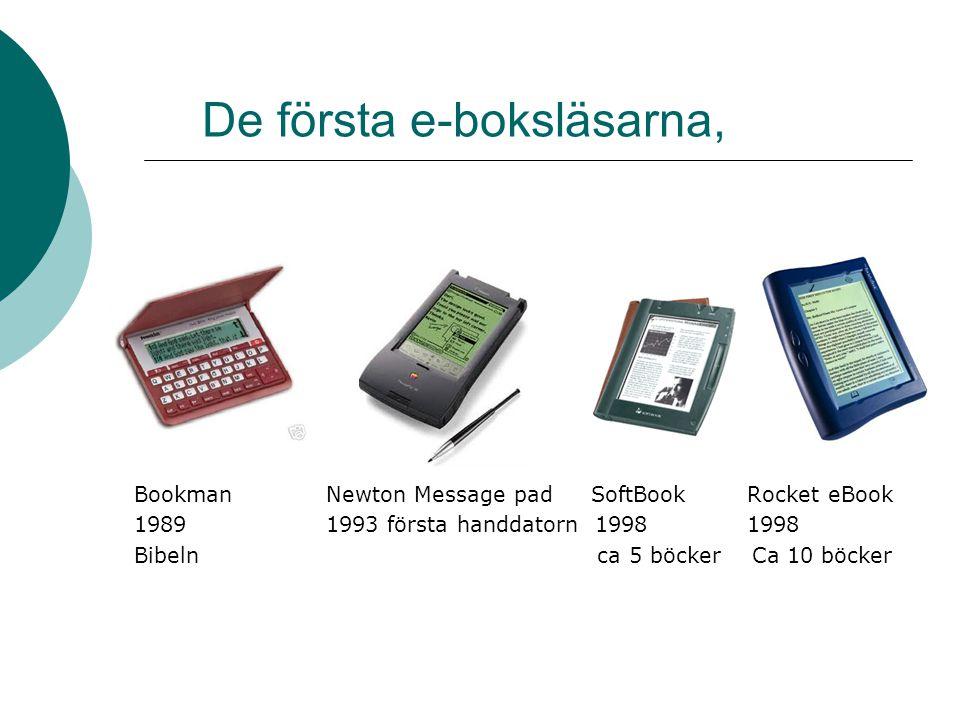 De första e-boksläsarna, Bookman Newton Message pad SoftBook Rocket eBook 19891993 första handdatorn 1998 1998 Bibeln ca 5 böcker Ca 10 böcker