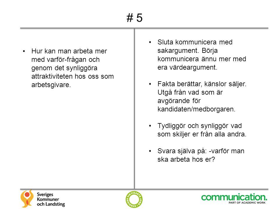 # 6 Vilket är det bästa sättet att få redan anställd personal att vara goda ambassadörer för sin arbetsgivare.