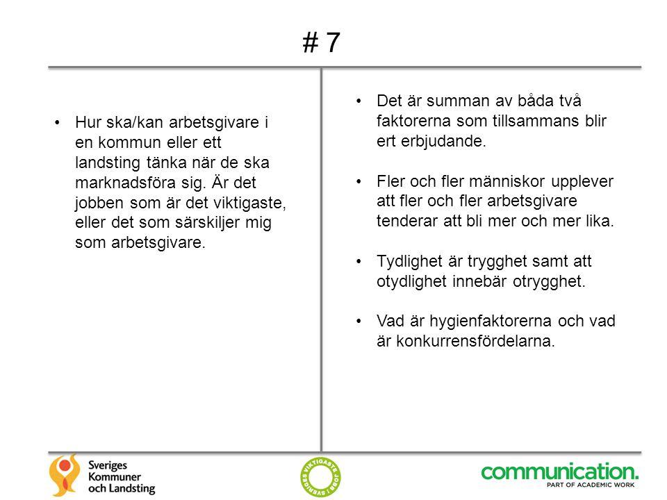 # 7 Hur ska/kan arbetsgivare i en kommun eller ett landsting tänka när de ska marknadsföra sig.