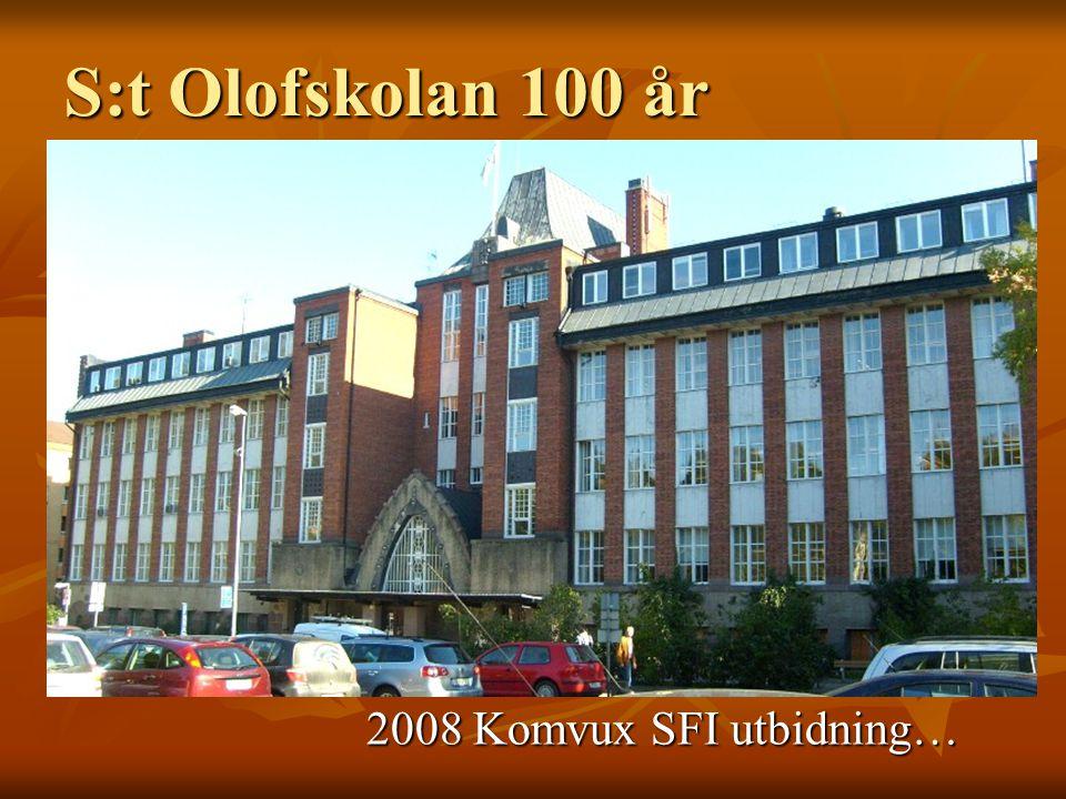 S:t Olofskolan 100 år 2008 Komvux SFI utbidning…