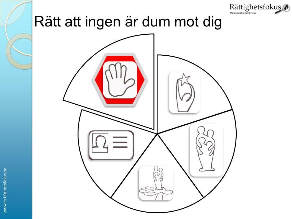 www.rattighetsfokus.se Rätt att ingen är dum mot dig