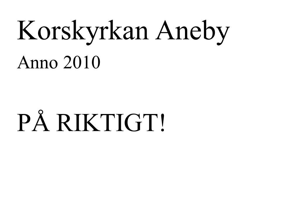 Korskyrkan Aneby Anno 2010 PÅ RIKTIGT!