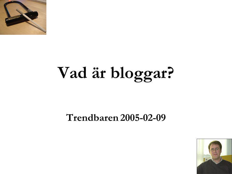 Vad är bloggar Trendbaren 2005-02-09