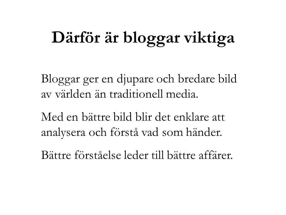 Därför är bloggar viktiga Bloggar ger en djupare och bredare bild av världen än traditionell media.