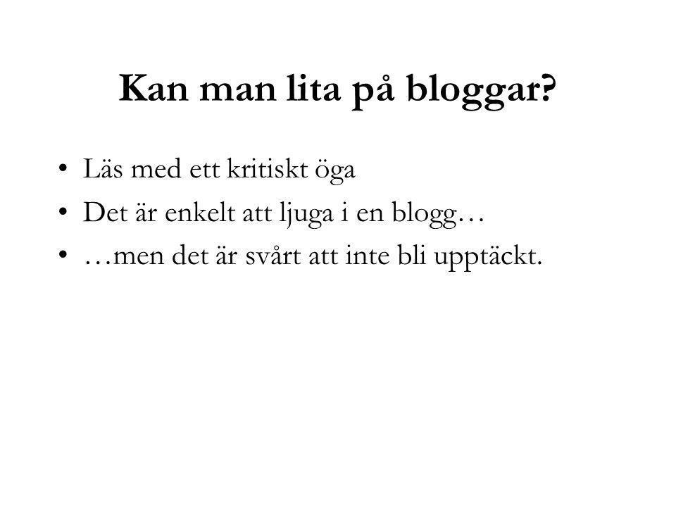 Kan man lita på bloggar.