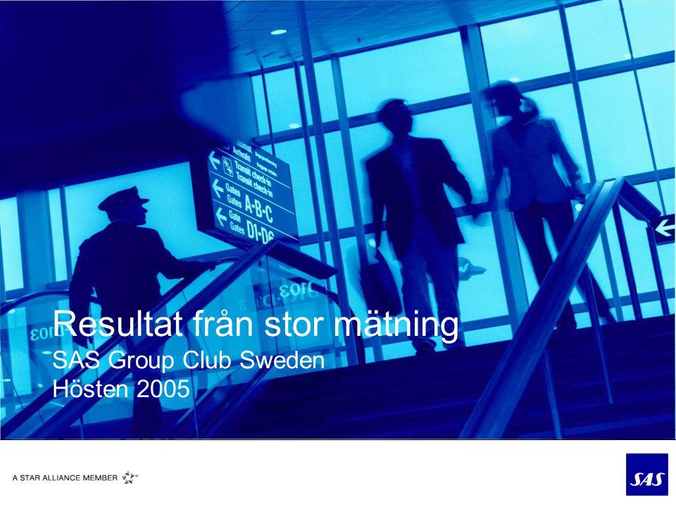 Resultat från stor mätning SAS Group Club Sweden Hösten 2005