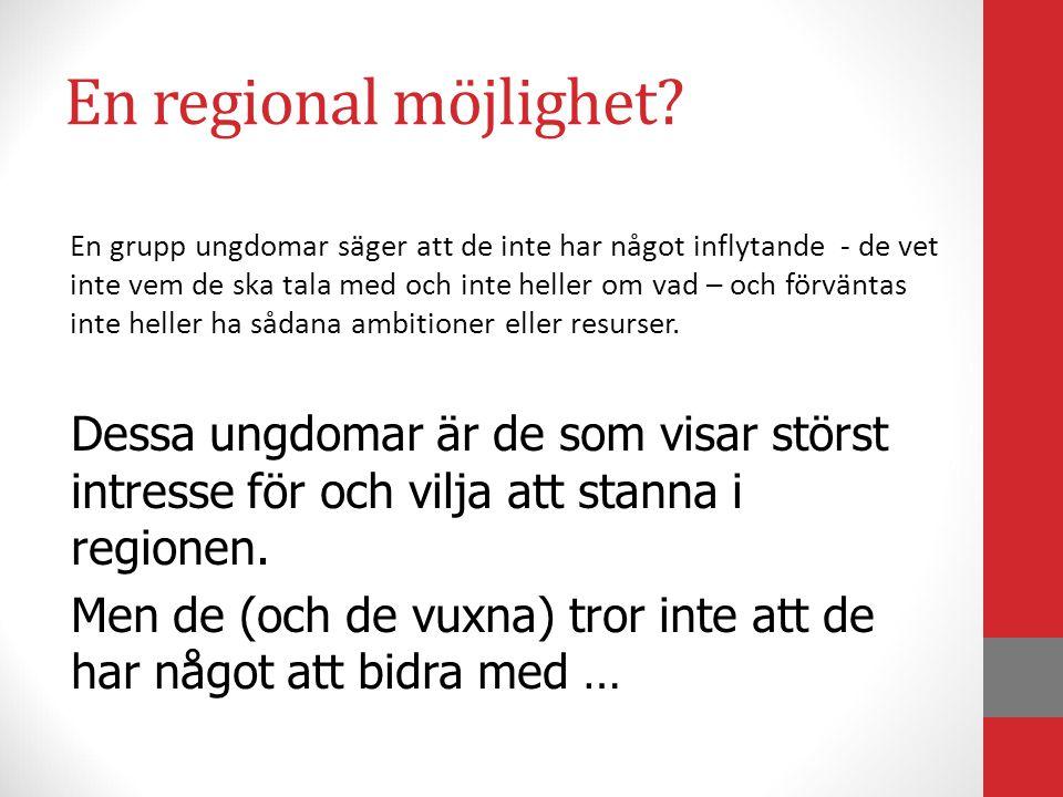 En regional möjlighet.