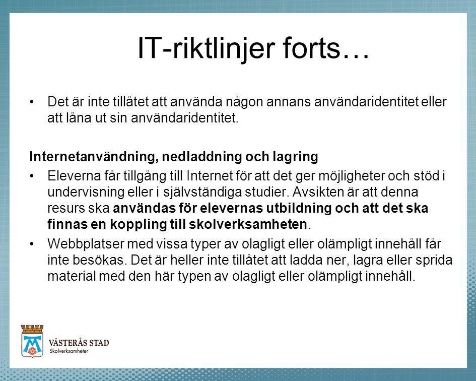IT-riktlinjer forts… Det är inte tillåtet att använda någon annans användaridentitet eller att låna ut sin användaridentitet. Internetanvändning, nedl