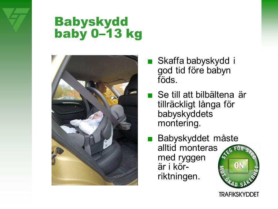 Babyskydd baby 0–13 kg ■Skaffa babyskydd i god tid före babyn föds. ■Se till att bilbältena är tillräckligt långa för babyskyddets montering. ■Babysky