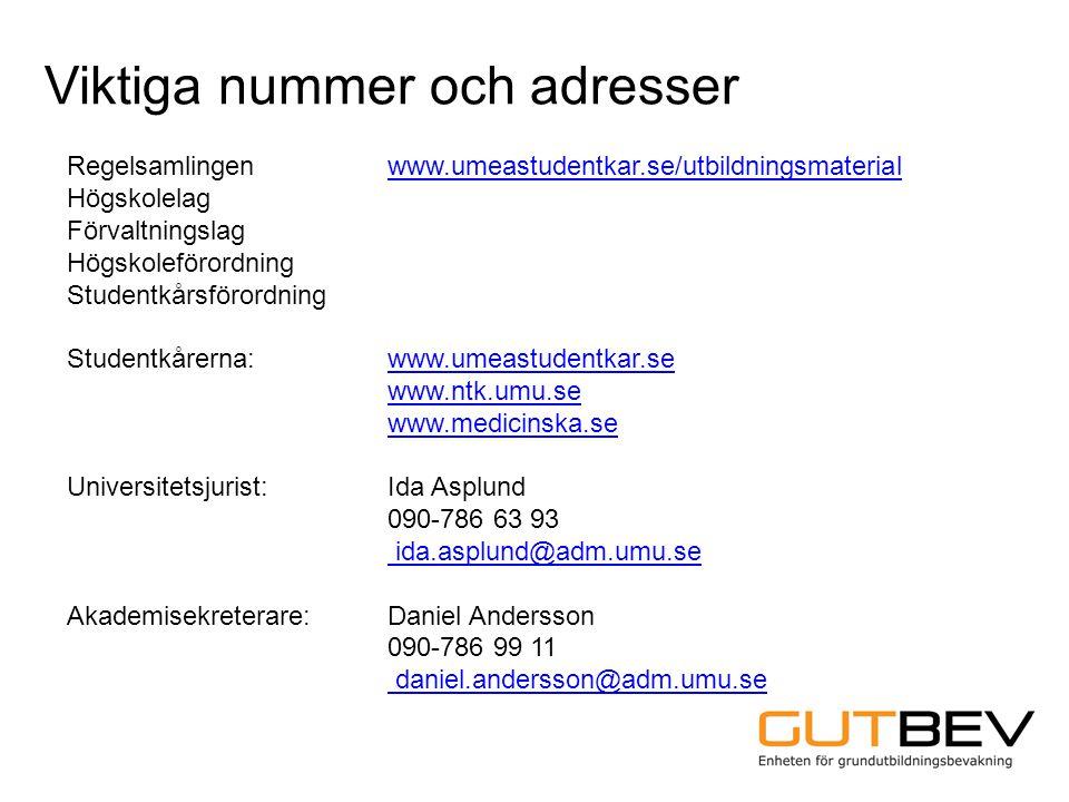 Viktiga nummer och adresser Regelsamlingenwww.umeastudentkar.se/utbildningsmaterialwww.umeastudentkar.se/utbildningsmaterial Högskolelag Förvaltningsl