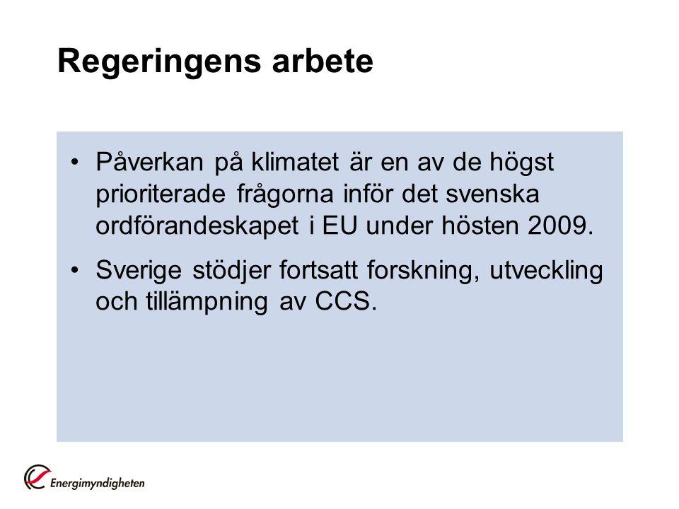 Regeringens arbete Påverkan på klimatet är en av de högst prioriterade frågorna inför det svenska ordförandeskapet i EU under hösten 2009. Sverige stö