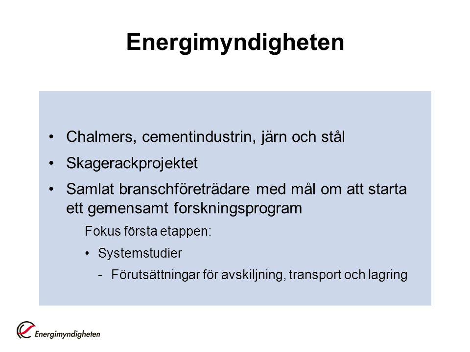 Energimyndigheten Chalmers, cementindustrin, järn och stål Skagerackprojektet Samlat branschföreträdare med mål om att starta ett gemensamt forskningsprogram Fokus första etappen: Systemstudier -Förutsättningar för avskiljning, transport och lagring