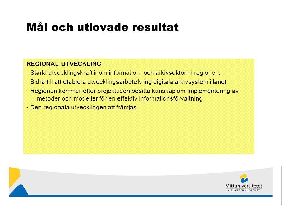 Mål och utlovade resultat REGIONAL UTVECKLING - Stärkt utvecklingskraft inom information- och arkivsektorn i regionen.