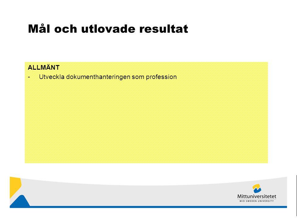 Mål och utlovade resultat ALLMÄNT -Utveckla dokumenthanteringen som profession