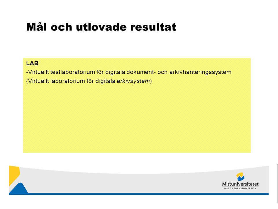 Mål och utlovade resultat LAB -Virtuellt testlaboratorium för digitala dokument- och arkivhanteringssystem (Virtuellt laboratorium för digitala arkivsystem)