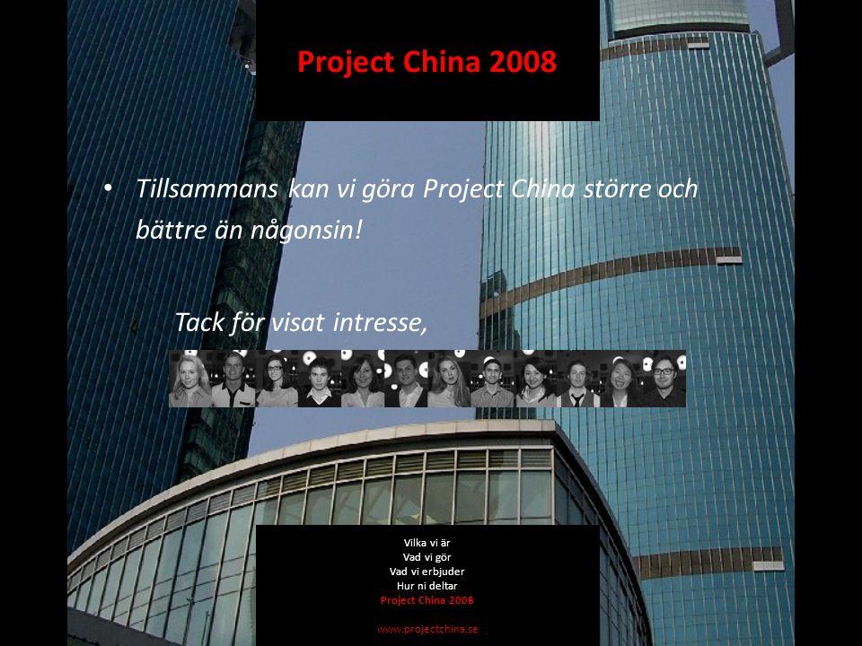 Tillsammans kan vi göra Project China större och bättre än någonsin.