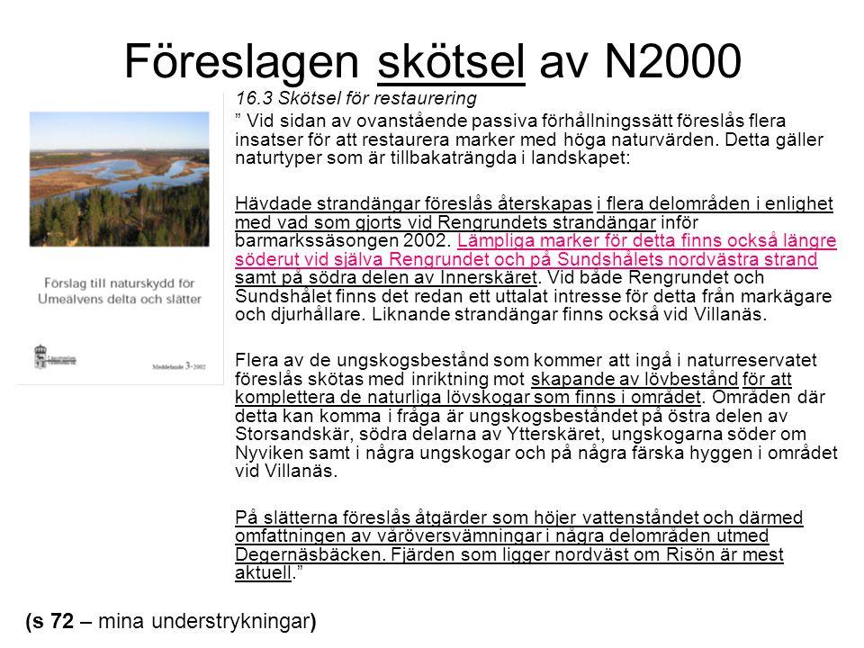 Föreslagen skötsel av N2000 (s 72 – mina understrykningar) 16.
