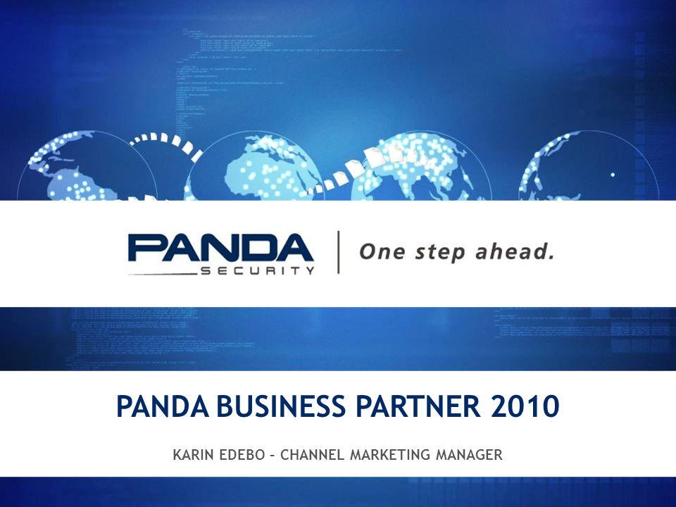 PANDA BUSINESS PARTNER 2010 KARIN EDEBO – CHANNEL MARKETING MANAGER