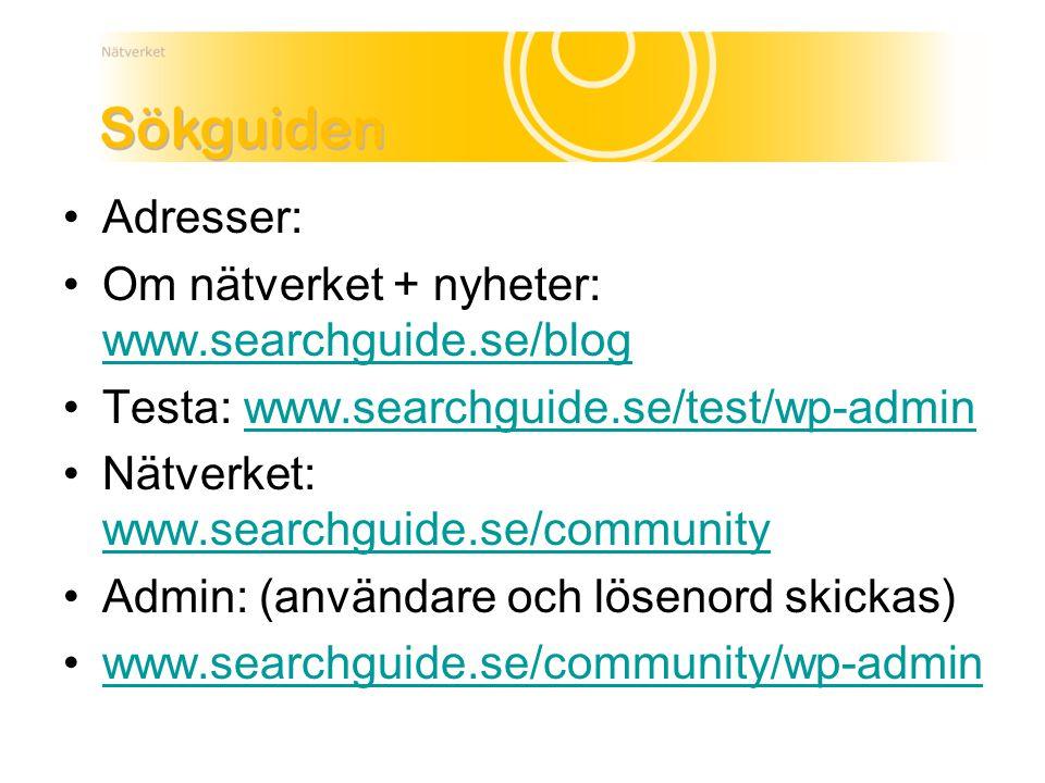 Adresser: Om nätverket + nyheter: www.searchguide.se/blog www.searchguide.se/blog Testa: www.searchguide.se/test/wp-adminwww.searchguide.se/test/wp-admin Nätverket: www.searchguide.se/community www.searchguide.se/community Admin: (användare och lösenord skickas) www.searchguide.se/community/wp-admin