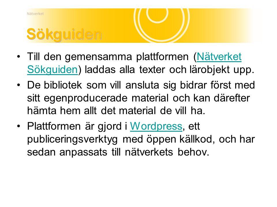 Till den gemensamma plattformen (Nätverket Sökguiden) laddas alla texter och lärobjekt upp.Nätverket Sökguiden De bibliotek som vill ansluta sig bidra