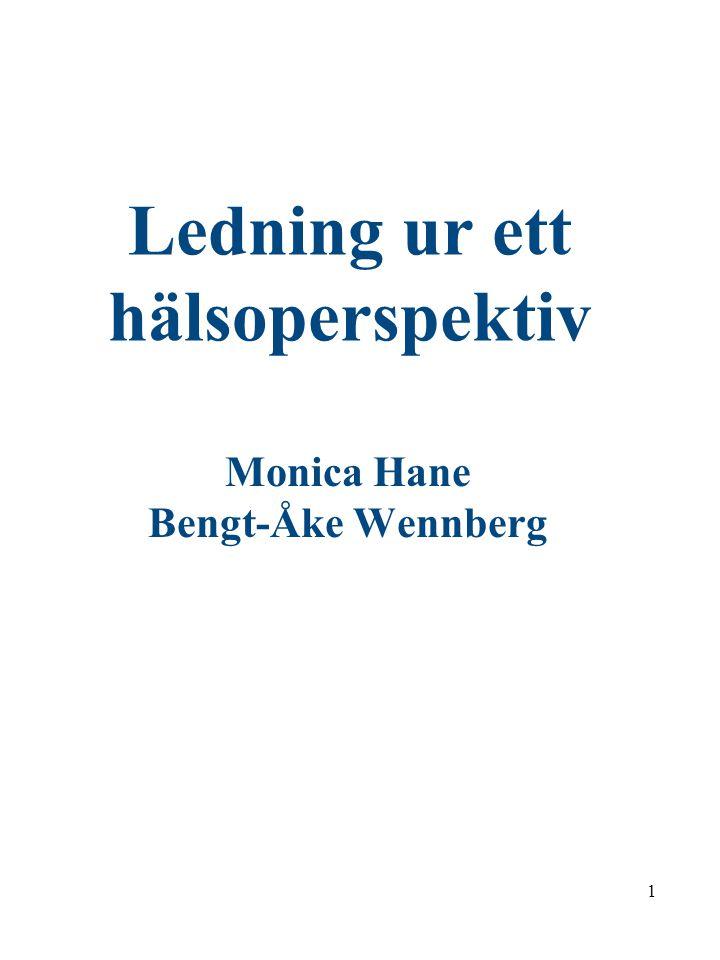 1 Ledning ur ett hälsoperspektiv Monica Hane Bengt-Åke Wennberg