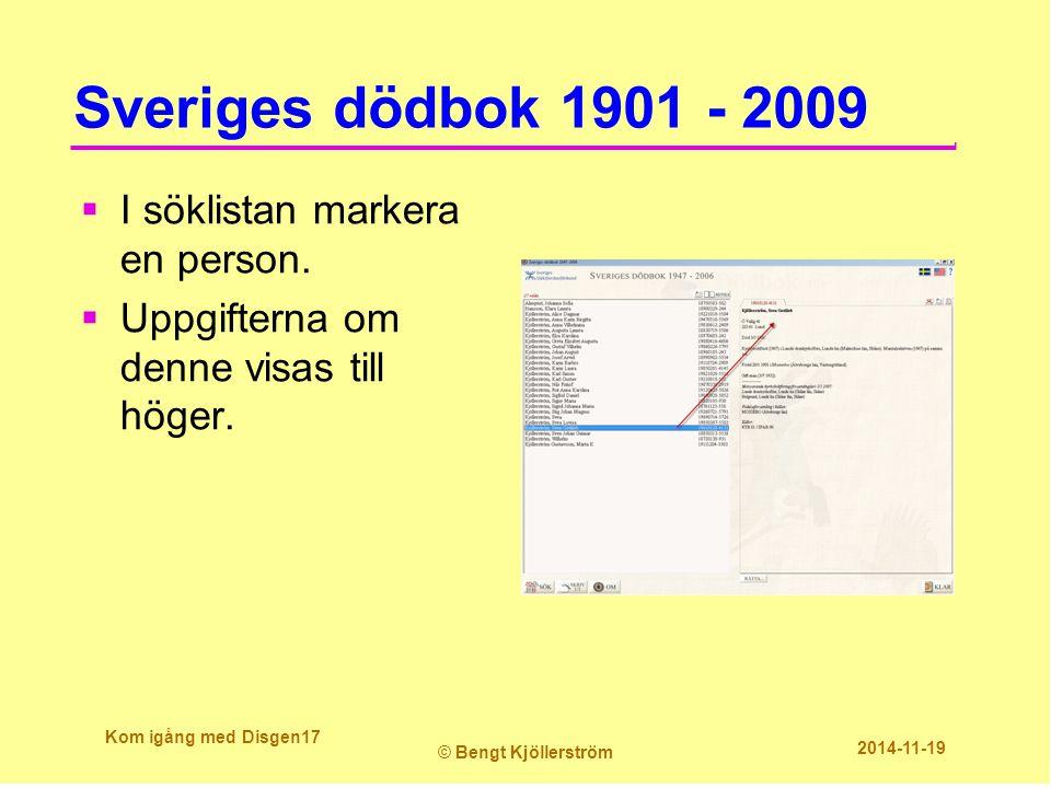 Sveriges dödbok 1901 - 2009  I söklistan markera en person.