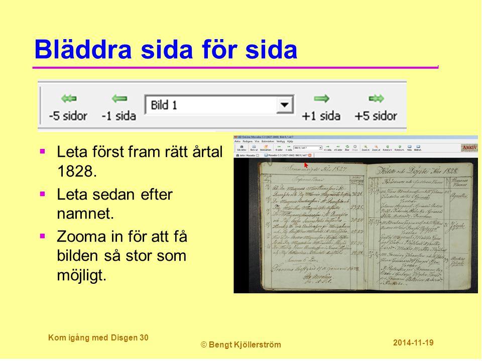 Bläddra sida för sida Kom igång med Disgen 30 © Bengt Kjöllerström 2014-11-19  Leta först fram rätt årtal 1828.