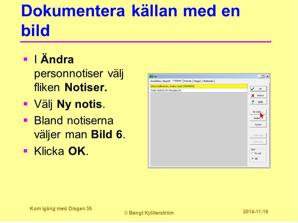 Dokumentera källan med en bild  I Ändra personnotiser välj fliken Notiser.