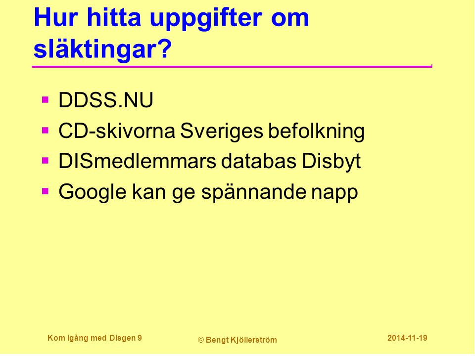 Disbyts söklista Kom igång med Disgen 20 © Bengt Kjöllerström 2014-11-19  Överst ser vi att det blev alltför många träffar.