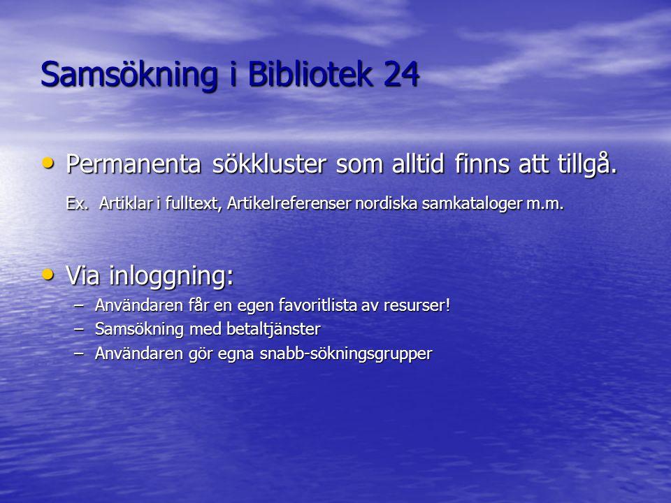 Samsökning i Bibliotek 24 Permanenta sökkluster som alltid finns att tillgå.