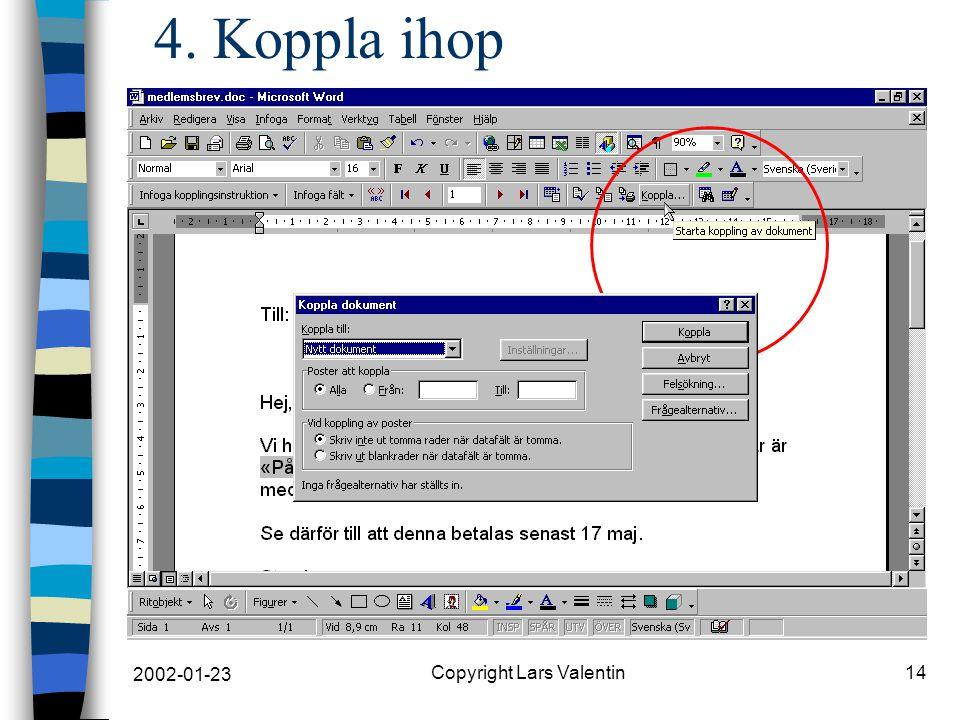 2002-01-23 Copyright Lars Valentin14 4. Koppla ihop