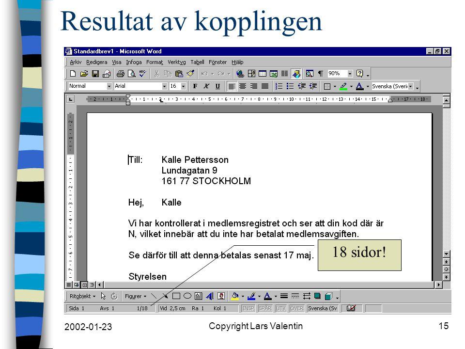 2002-01-23 Copyright Lars Valentin15 Resultat av kopplingen 18 sidor!