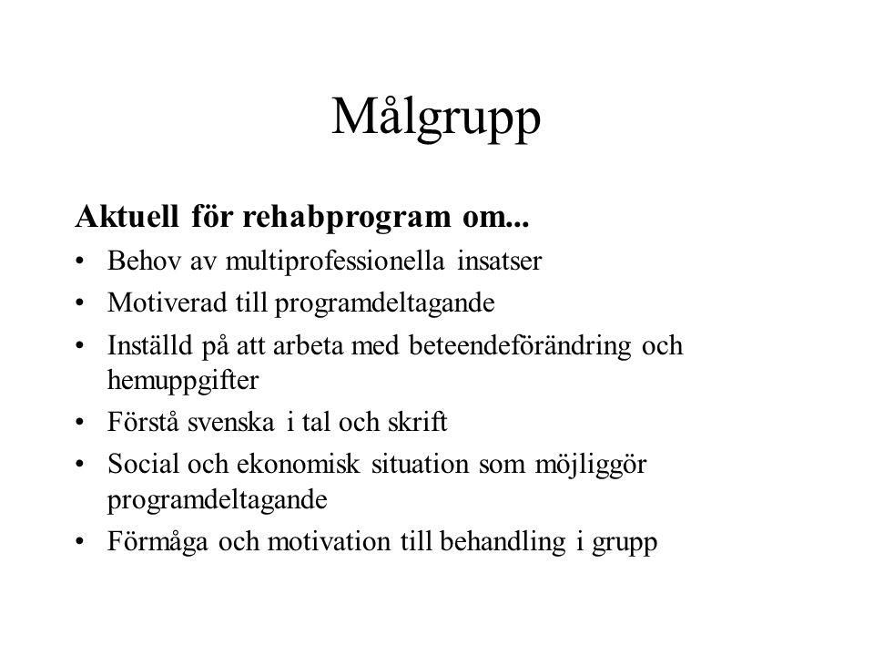 Målgrupp Aktuell för rehabprogram om...