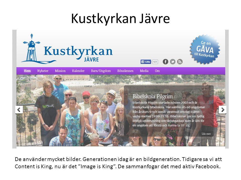 Kustkyrkan Jävre De använder mycket bilder.Generationen idag är en bildgeneration.